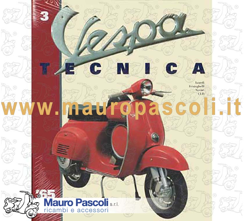 Vespa Tecnica Volume 3 - In English - Vespe from 1965 to 1976