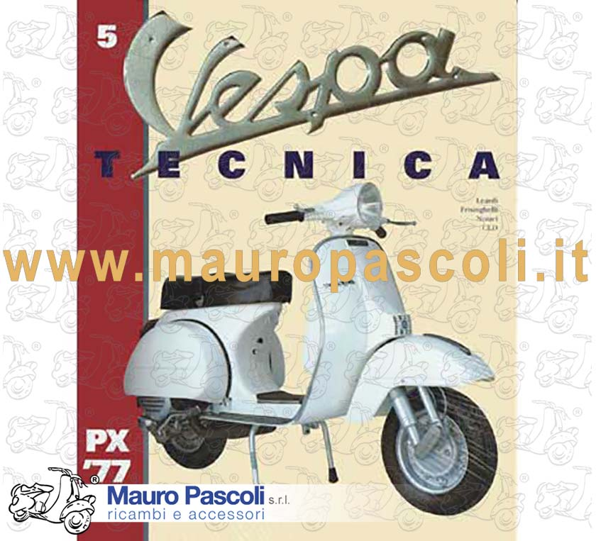 Vespa Tecnica Volume 5 - In English - Vespe PX - From 1977 to 2002