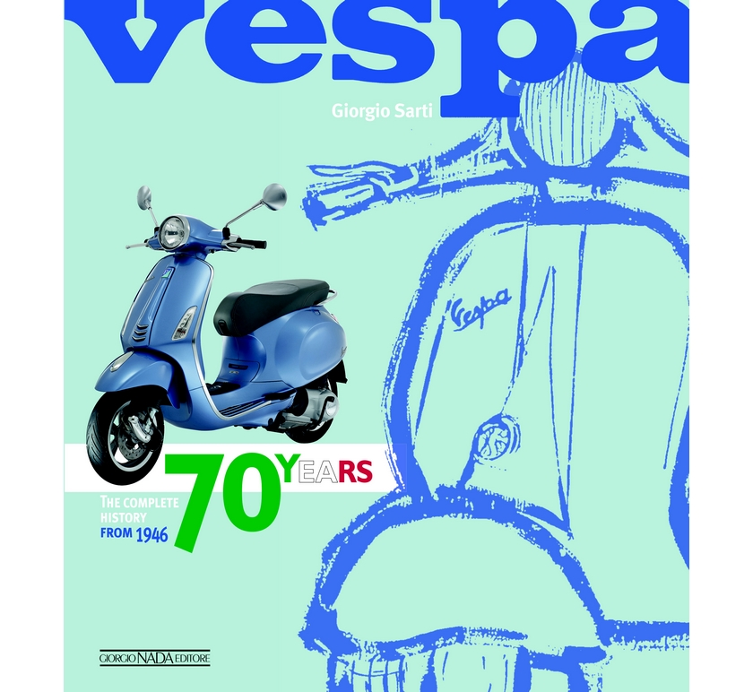 VESPA 70 YEARS THE COMPLETE HISTORY FROM 1946 (GIORGIO SARTI) ENGLISH VERSION