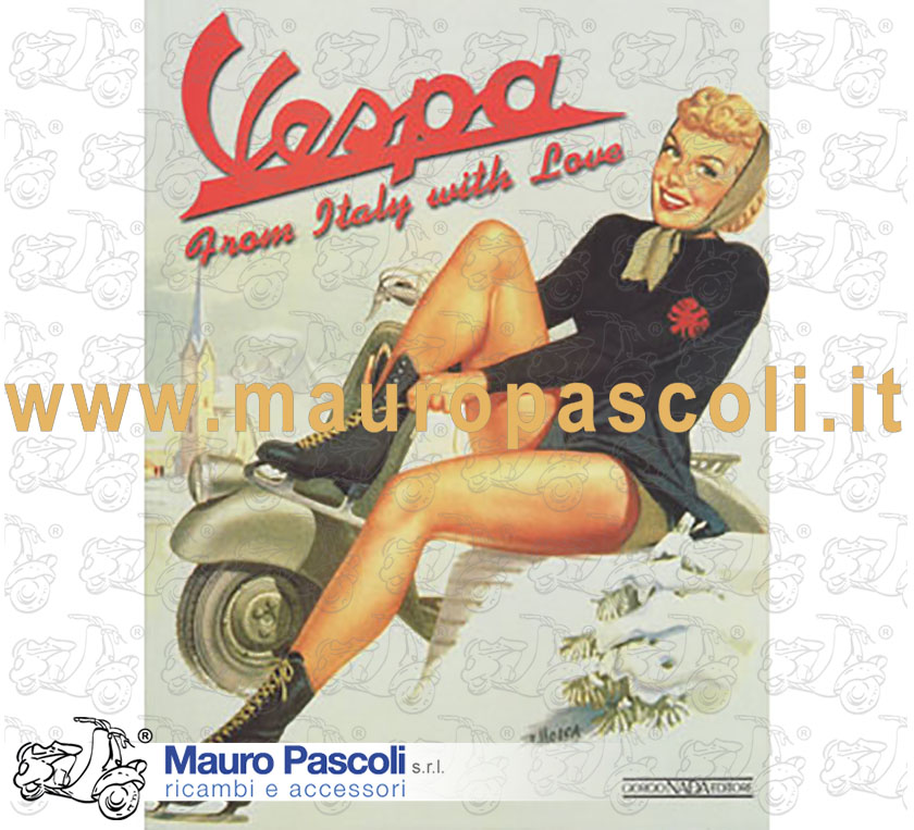 Libro Vespa : from italy whith love   di biancalana s. ; marchiano' m ; sarti g.