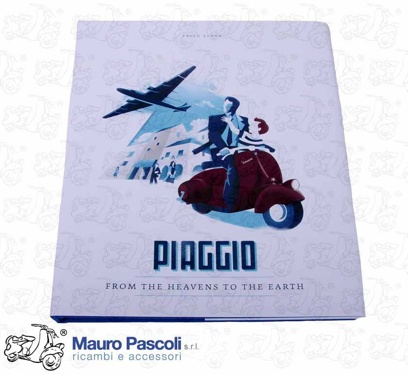 BOOK: PIAGGIO FROM THE SKY TO THE EARTH. BY PAOLO ZANON. ENGLISH VERSION.