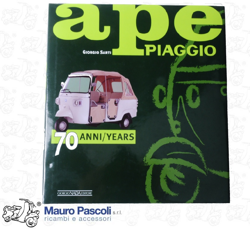 Book Ape 70 years - Giorgio Nada publisher - text in Italian and English - format 25x28x2.5 - pages 264 - year 2018